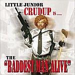 Little Junior Crudup Baddest Man Alive