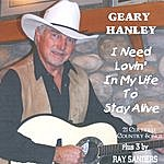 Geary Hanley I Need Lovin' In My Life To Stay Alive