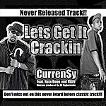 Curren$y Lets Get It Crackin (Feat. Nate Dogg & Nijay Sincere) (Single)