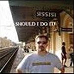 John Mizzoni Should I Do It? (Single)