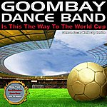 Goombay Dance Band Is This The Way To The World Cup