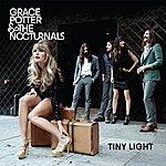 Grace Potter & The Nocturnals Tiny Light