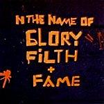 Chris Wilhelm Glory, Filth + Fame