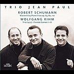 Jean-Paul Schumann: Piano Trios Nos. 1-3 - Rihm: Fremde Szenen - Piano Trio