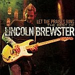 Lincoln Brewster Let The Praises Ring - The Best Of Lincoln Brewster