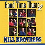 Hill Brothers Good Time Music Two