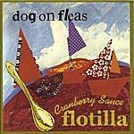 Dog On Fleas Cranberry Sauce Flotilla