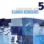 Django Reinhardt Classic Roots Jazz: Django Reinhardt Vol. 5