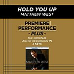 Matthew West Hold You Up (Premiere Performance Plus Track)