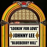Johnny Lee Lookin' For Love / Blueberry Hill