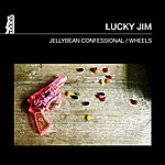Lucky Jim Jellybean Confessional / Wheels
