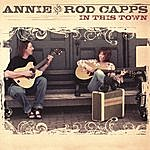 Annie & Rod Capps In This Town