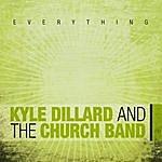 Kyle Dillard & The Church Band Everything