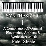 Peter Steele Synthesizer 1 - A Compilation Of Original Electronica, Ambient & Synthesizer Music