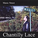 Chantilly Lace Music Street