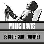 Miles Davis Be Bop & Cool, Vol. 1