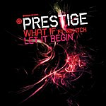 Prestige What If / Let It Begin