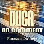 Duca No Comment