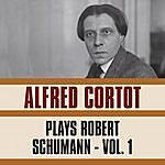 Alfred Cortot Plays Robert Schumann, Vol. 1