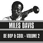 Miles Davis Be Bop & Cool, Vol. 2