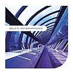 Billy-D Metamorphosis