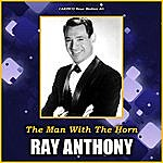 Ray Anthony The Man With The Horn
