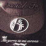 Spanish Fly Mi Gorra Es Mi Corona