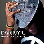 Danny L Levanta O Som