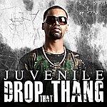 Juvenile Drop That Thang (Single)