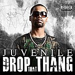 Juvenile Drop That Thang (Single)(Parental Advisory)