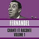 Fernandel Chante Et Raconte, Vol. 1