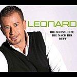 Leonard Die Sehnsucht, Die Nach Dir Ruft
