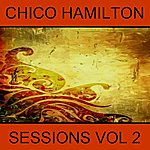 Chico Hamilton Sessions, Vol. 2