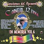 Cornelio Reyna En Memoria, Vol. 6