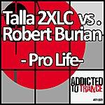Talla 2XLC Pro Life (3-Track Maxi-Single)