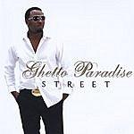 Street Ghetto Paradise