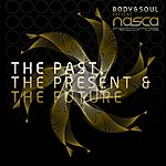 Body And Soul The Past,The Present & The Future