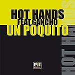 Hot Hands Un Poquito (2-Track Single)