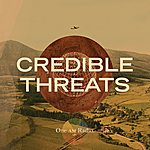 The One AM Radio Credible Threats (3-Track Maxi-Single)