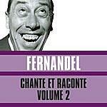 Fernandel Chante Et Raconte, Vol. 2
