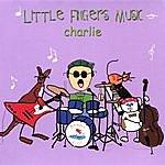 Charlie Little Fingers Music