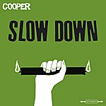 Cooper Slow Down (Single)