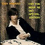 John Howard Can You Hear Me Ok? (Special Edition)