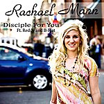 Rachael Mann Disciple For You (Feat. Reddy & B-Flat) - Single