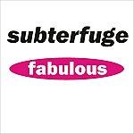 Subterfuge Fabulous