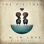 The Visitors I'm In Love (With Myself) (2-Track Single)