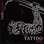 Faze Action Tattoo Man (5-Track Maxi-Single)