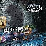 Infected Mushroom Killing Time Remixes