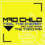 Mad Child Feel The Energy