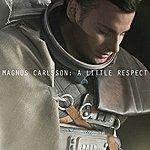 Magnus Carlsson A Little Respect